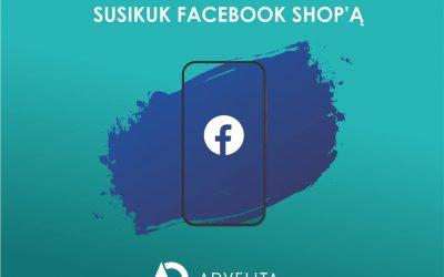 """Facebook"" parduotuvė (angl. ""Facebook shop"")"